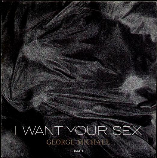 I Want Your Sex - GEORGE MICHAEL
