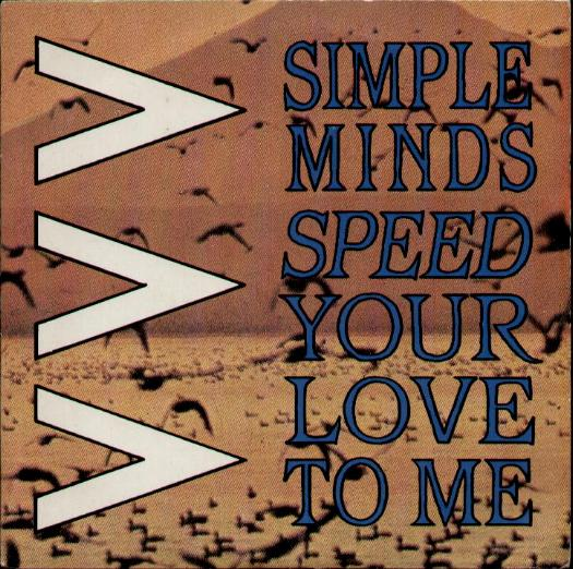 SIMPLE MINDS - Speed Your Love To Me Single