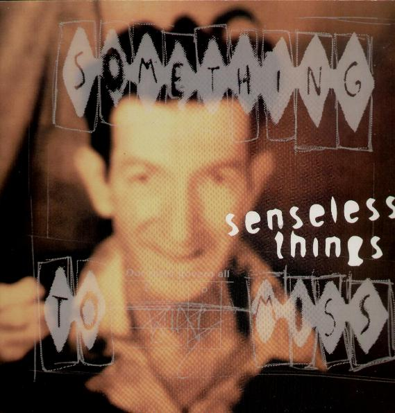 Senseless Things - Peel Sessions