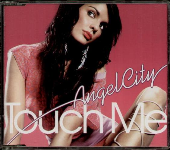 ANGEL CITY - Touch Me