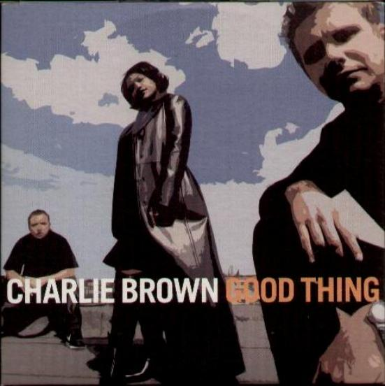 CHARLIE BROWN - Good Thing