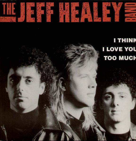 I Think I Love You Too Much - Jeff Healey Band