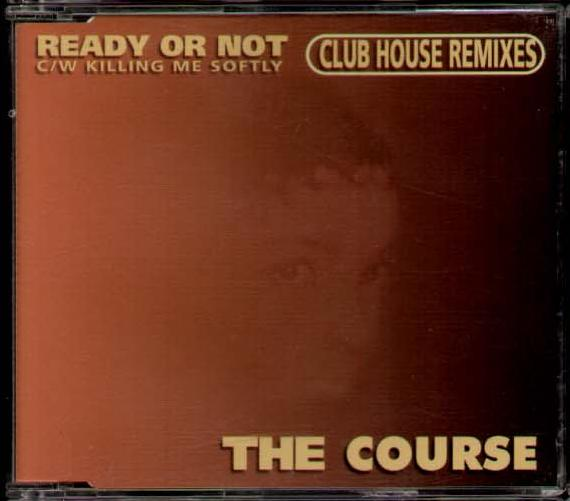 The Course - Ready Or Not / Killing Me Softly (Club House Remixes)