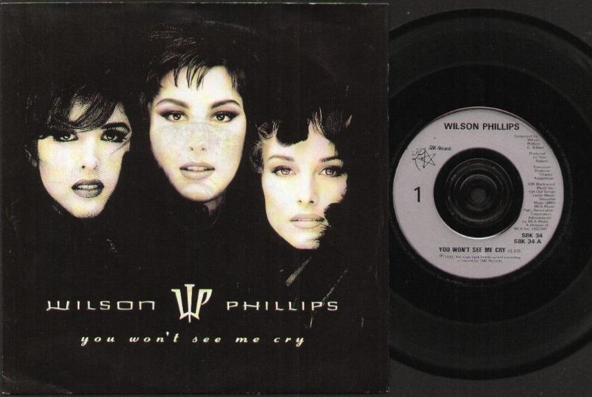WILSON PHILLIPS - You Won't See Me Cry Single