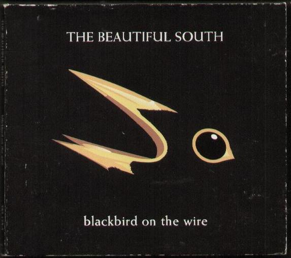 BEAUTIFUL SOUTH - Blackbird On The Wire