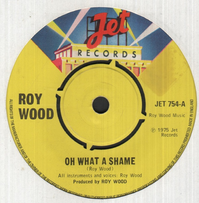 ROY WOOD - Oh What A Shame Record